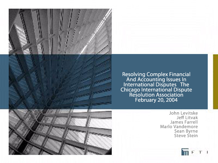 Resolving Complex Financial and Accounting Issues in international Disputes - FTI
